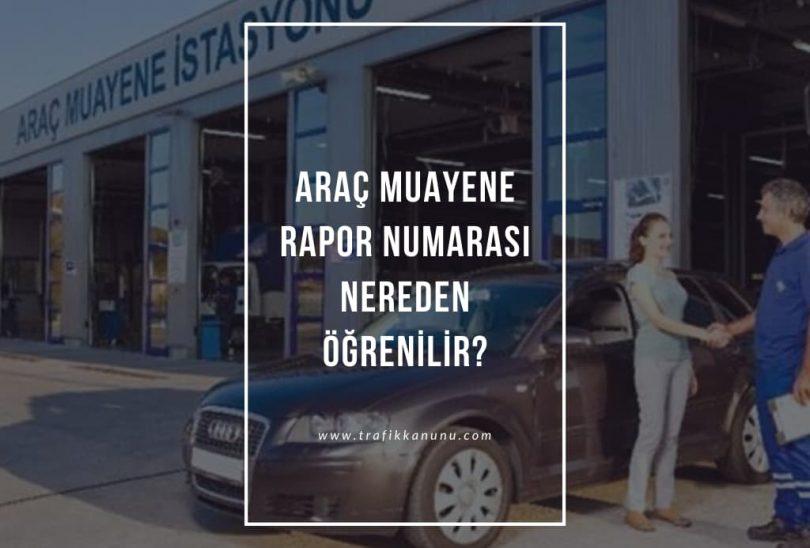 Araç muayene rapor numarası nerede yazar?