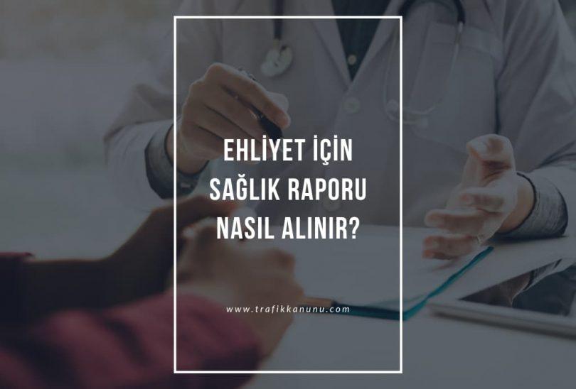 Ehliyet için sağlık raporu nasıl nereden alınır?