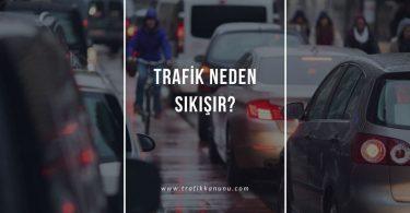 Trafik neden sıkışır?