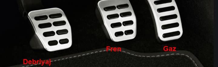 Debriyaj, gaz ve fren pedalları